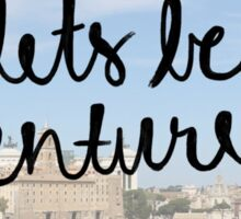 Let's be Adventurers - design #1 Sticker
