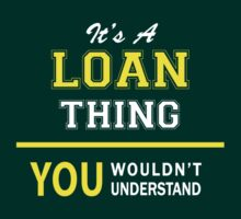 It's A LOAN thing, you wouldn't understand !! by satro