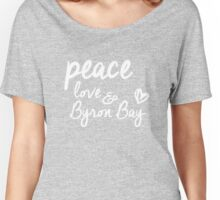 peace, love & Byron Bay Women's Relaxed Fit T-Shirt