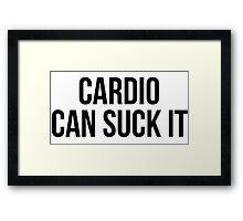 Cardio can suck it Framed Print