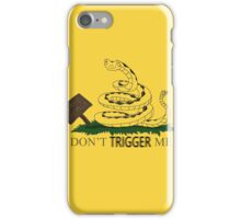Don't TRIGGER Me iPhone Case/Skin