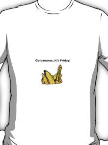 Go Bananas, Its Friday! T-Shirt