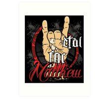 Metal For Matthew Merchandise Art Print