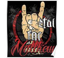 Metal For Matthew Merchandise Poster