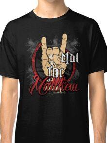 Metal For Matthew Merchandise Classic T-Shirt