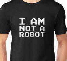 I Am Not A Robot Unisex T-Shirt