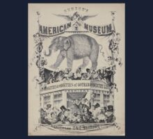 240 Humbug's American Museum On side of elephant Have you seen the on side of balcony on which a number of negro minstrels curiosities oddities of Gotham country life politics Kids Tee