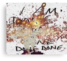 i am done Canvas Print