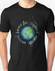 Sweet Love for Planet Earth T-Shirt