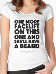 Absolutely Fabulous - One more facelift on this one and she'll have a beard Women's Fitted Scoop T-Shirt