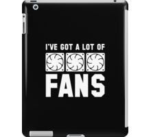 I've Got A Lot Of Fans iPad Case/Skin