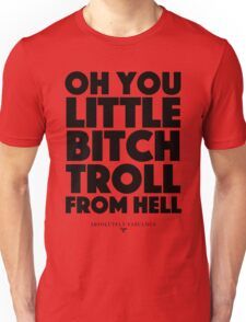 Absolutely Fabulous - Oh you little bitch troll from hell Unisex T-Shirt