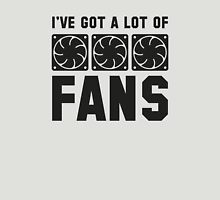 I've Got A Lot Of Fans T-Shirt