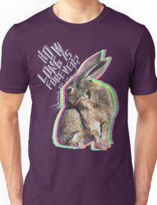 Alice: How long is forever? White Rabbit: Sometimes, just one second.  Unisex T-Shirt