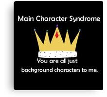 Main Character Syndrome Canvas Print