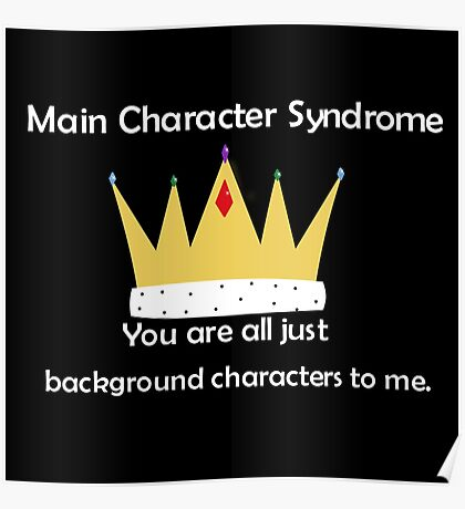 Main Character Syndrome Poster