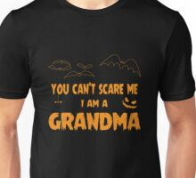 You Can't Scare Me I Am A Grandma Halloween Party Unisex T-Shirt