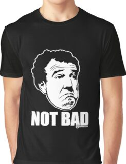 """Top Gear - Jeremy Clarkson """"Not Bad"""" Graphic T-Shirt"""