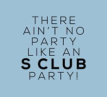 Ain't no party like an S CLUB party! (black version) T-Shirt