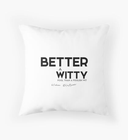 better witty fool - shakespeare Throw Pillow