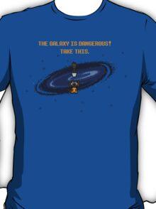 The Galaxy is Dangerous T-Shirt