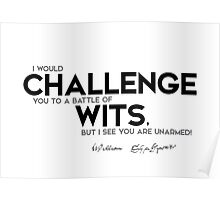battle of wits: you are unarmed - shakespeare Poster