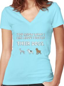 You know what I like about people? Their dogs. Women's Fitted V-Neck T-Shirt