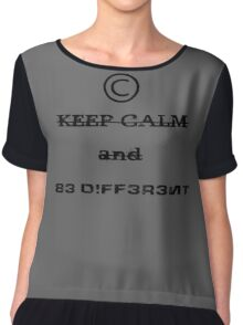 Keep Calm And BE DIFFERENT! Chiffon Top