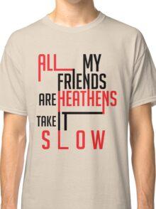 Heathens Typography Classic T-Shirt