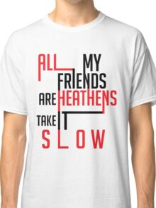 Heathens Typography Classic T-Shirt