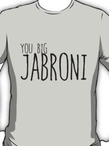 you big Jabroni T-Shirt