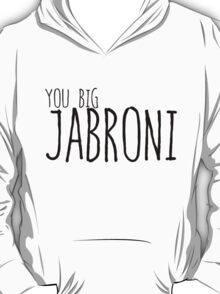 you big Jabroni T-Shirt