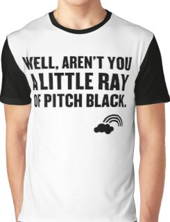 Well aren't you a little ray of pitch black. Graphic T-Shirt