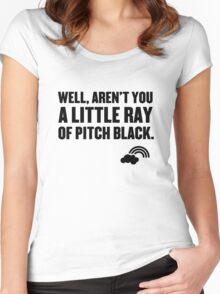 Well aren't you a little ray of pitch black. Women's Fitted Scoop T-Shirt