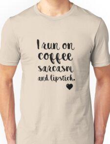 I run on coffee sarcasm and lipstick Unisex T-Shirt