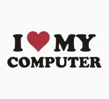 I Love My Computer by DesignFactoryD
