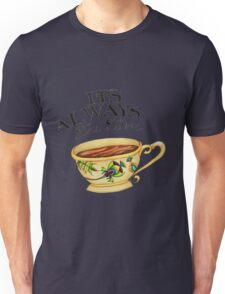 Teatime! Unisex T-Shirt