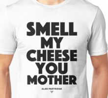 Alan Partridge - Smell my cheese you mother Unisex T-Shirt