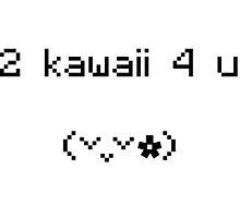 2 kawaii 4 u by haleys-comet