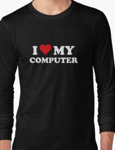 I Love My Computer Long Sleeve T-Shirt