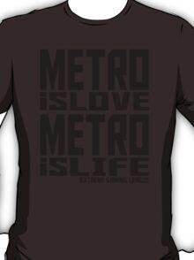 Metro is Love, Metro is Life T-Shirt