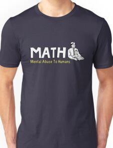 MATH - Mental Abuse To Humans Unisex T-Shirt