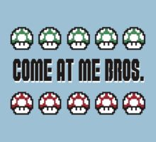 Come At Me Bros. by RobGo