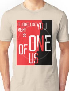You might be One of Us Unisex T-Shirt