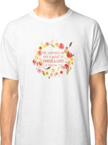 2 Timothy 1:7 Classic T-Shirt