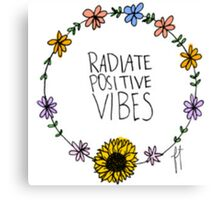 Radiate Positive Vibes Canvas Print