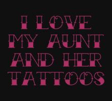I Love My Aunt And Her Tattoos Kids Tee