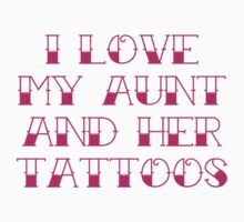 I Love My Aunt And Her Tattoos One Piece - Short Sleeve