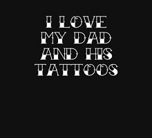 I Love My Dad And His Tattoos T-Shirt