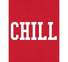 Chill Quote Photographic Print